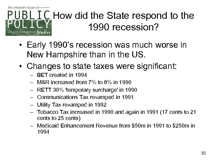 How did the State respond to the 1990 recession? • Early 1990's recession was