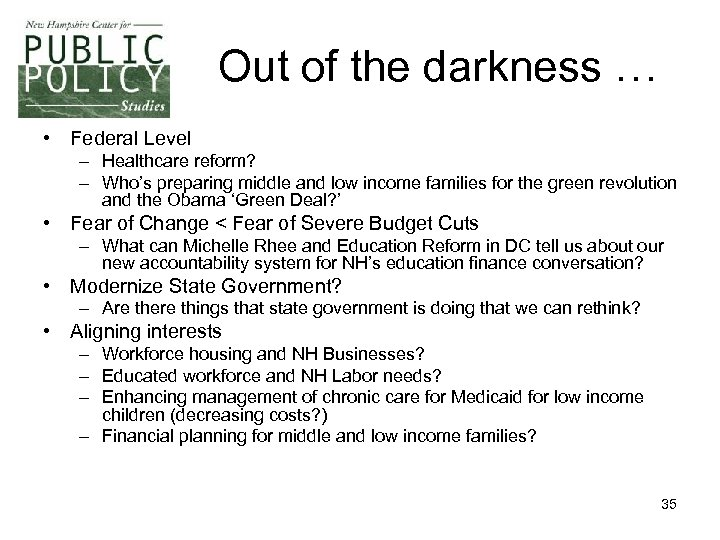 Out of the darkness … • Federal Level – Healthcare reform? – Who's preparing