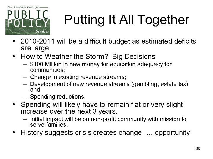 Putting It All Together • 2010 -2011 will be a difficult budget as estimated