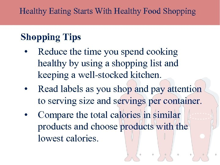 Healthy Eating Starts With Healthy Food Shopping Tips • • • Reduce the time