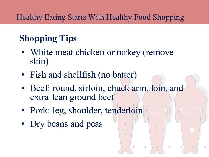 Healthy Eating Starts With Healthy Food Shopping Tips • White meat chicken or turkey