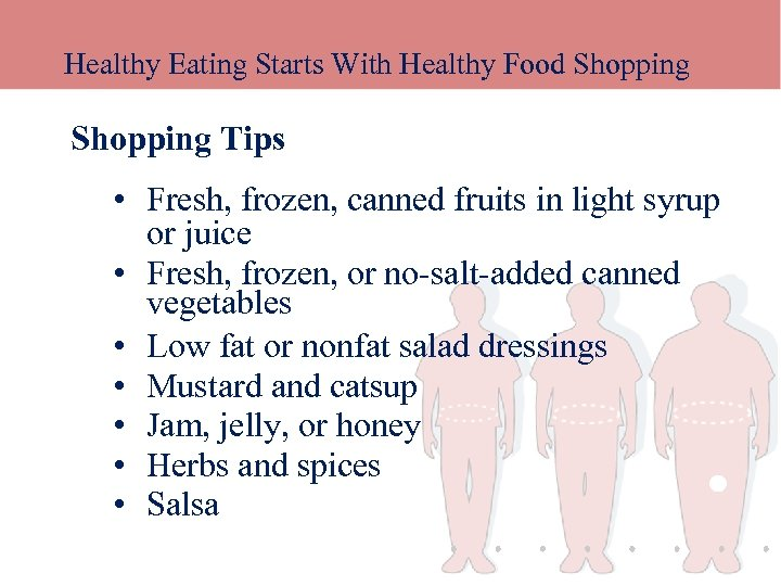 Healthy Eating Starts With Healthy Food Shopping Tips • Fresh, frozen, canned fruits in