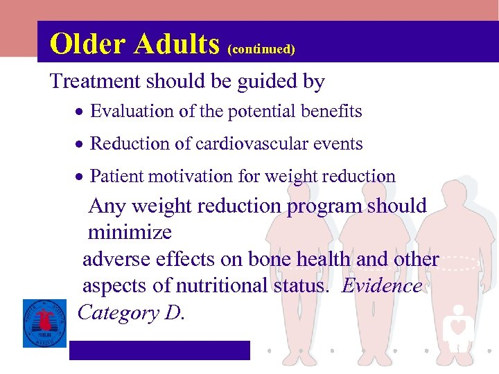 Older Adults (continued) Treatment should be guided by · Evaluation of the potential benefits