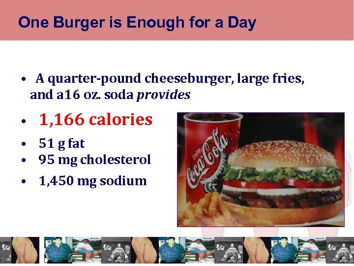 One Burger is Enough for a Day • A quarter-pound cheeseburger, large fries, and