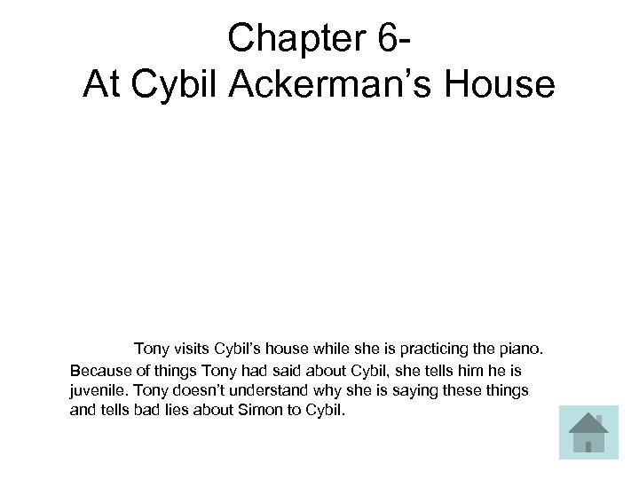 Chapter 6 - At Cybil Ackerman's House Tony visits Cybil's house while she is