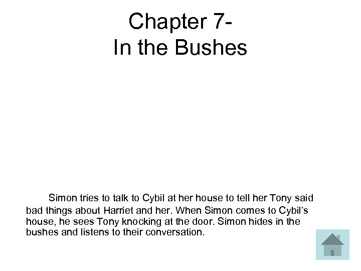 Chapter 7 In the Bushes Simon tries to talk to Cybil at her house