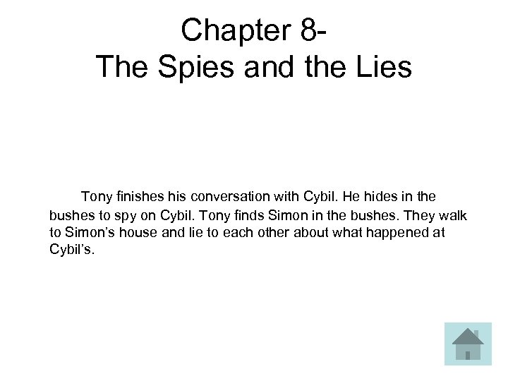 Chapter 8 - The Spies and the Lies Tony finishes his conversation with Cybil.