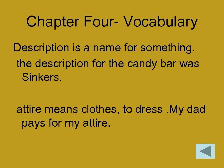 Chapter Four- Vocabulary Description is a name for something. the description for the candy