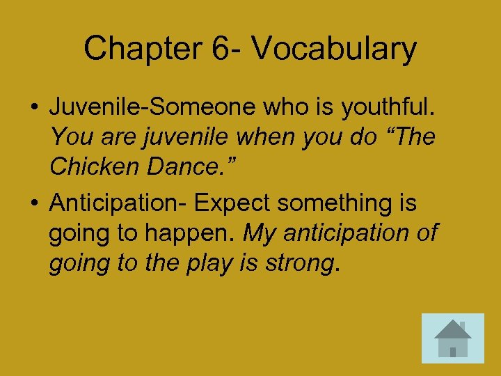 Chapter 6 - Vocabulary • Juvenile-Someone who is youthful. You are juvenile when you