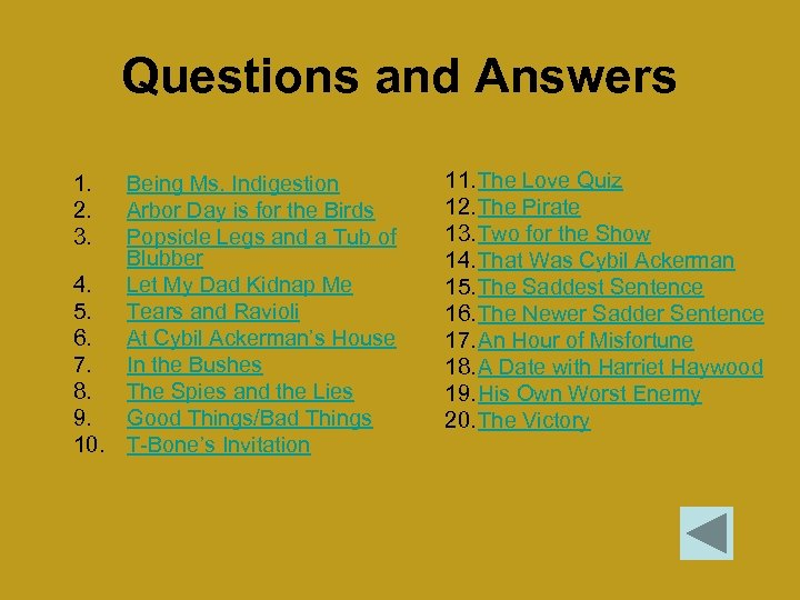 Questions and Answers 1. 2. 3. Being Ms. Indigestion Arbor Day is for the