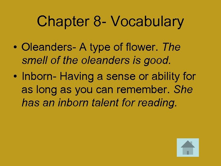 Chapter 8 - Vocabulary • Oleanders- A type of flower. The smell of the