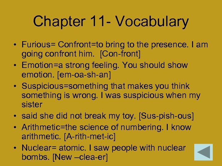 Chapter 11 - Vocabulary • Furious= Confront=to bring to the presence. I am going