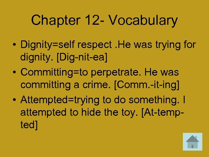 Chapter 12 - Vocabulary • Dignity=self respect. He was trying for dignity. [Dig-nit-ea] •
