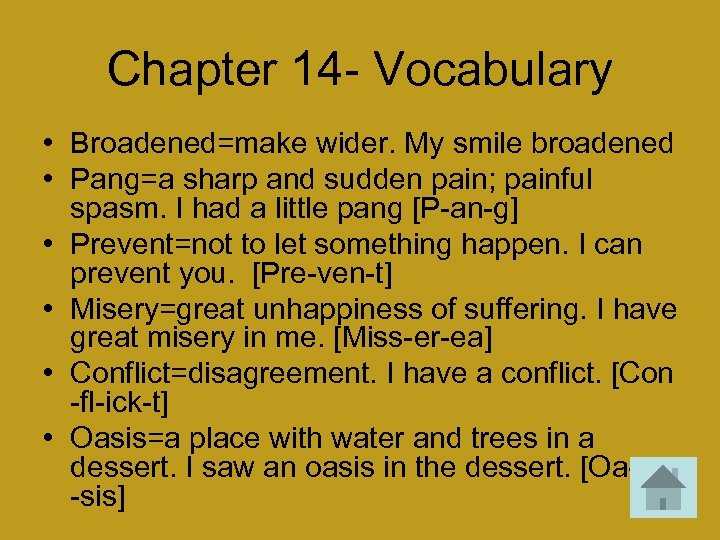 Chapter 14 - Vocabulary • Broadened=make wider. My smile broadened • Pang=a sharp and