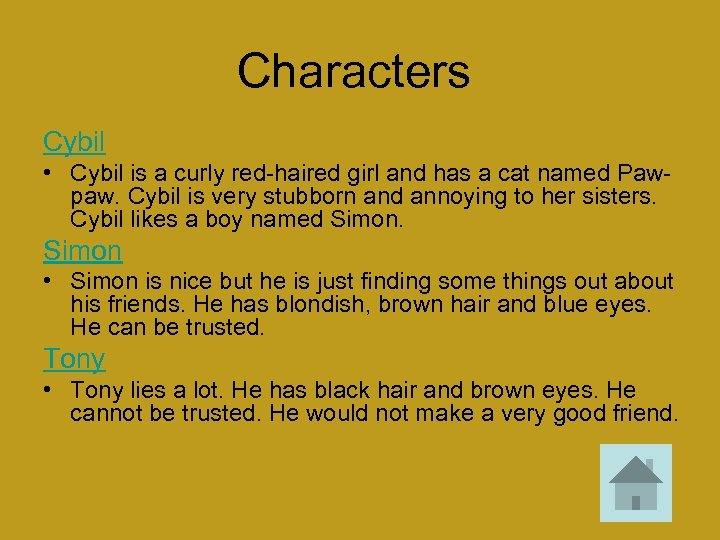 Characters Cybil • Cybil is a curly red-haired girl and has a cat named