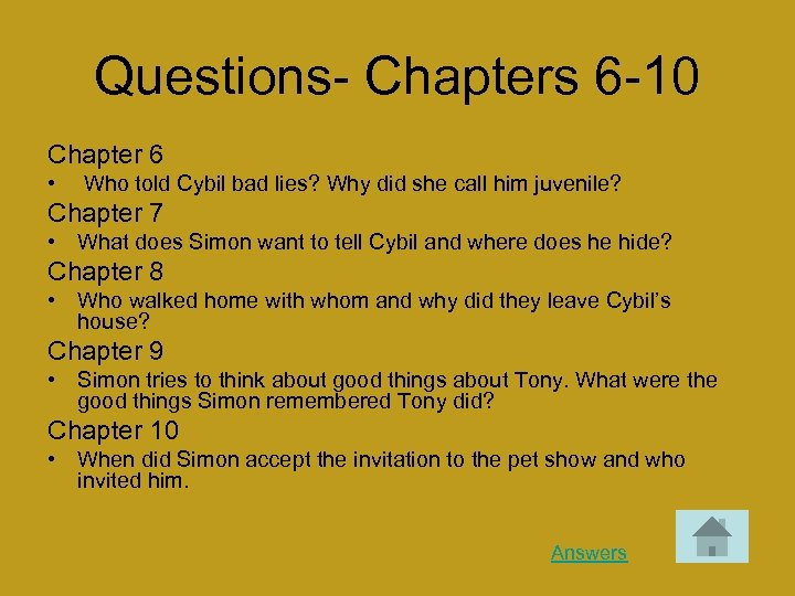 Questions- Chapters 6 -10 Chapter 6 • Who told Cybil bad lies? Why did