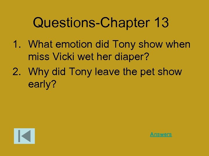 Questions-Chapter 13 1. What emotion did Tony show when miss Vicki wet her diaper?