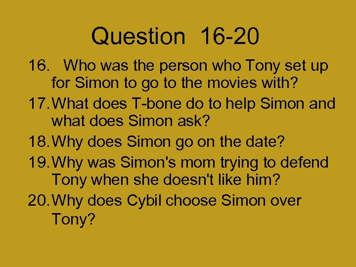 Question 16 -20 16. Who was the person who Tony set up for Simon