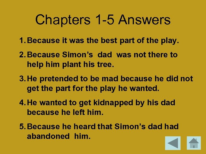 Chapters 1 -5 Answers 1. Because it was the best part of the play.