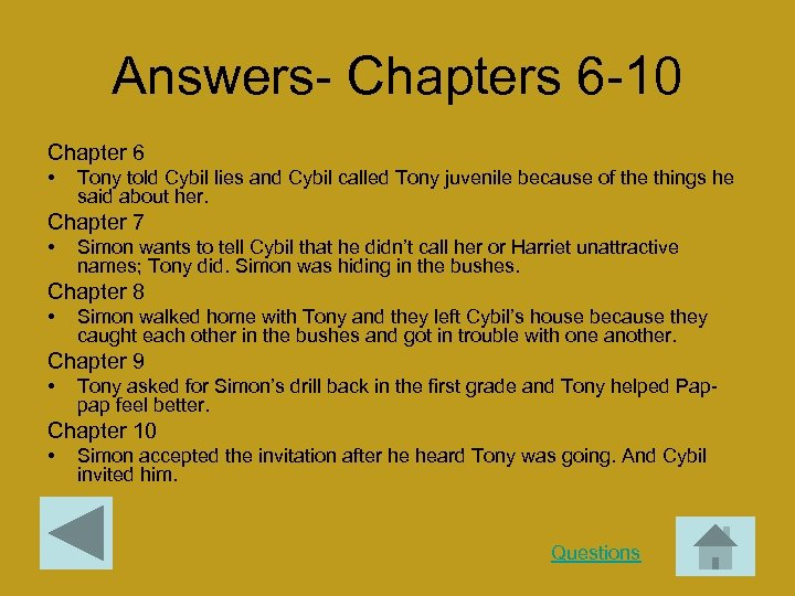 Answers- Chapters 6 -10 Chapter 6 • Tony told Cybil lies and Cybil called