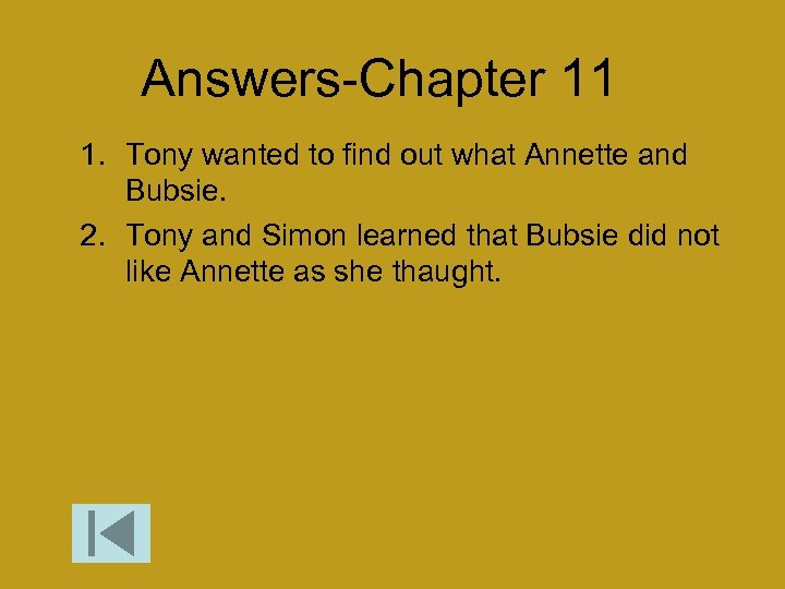 Answers-Chapter 11 1. Tony wanted to find out what Annette and Bubsie. 2. Tony