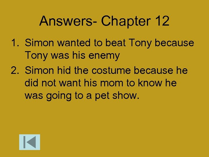 Answers- Chapter 12 1. Simon wanted to beat Tony because Tony was his enemy