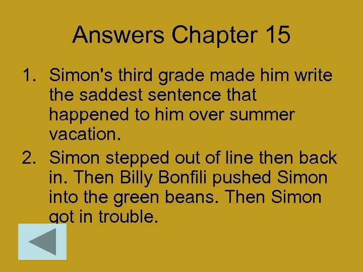 Answers Chapter 15 1. Simon's third grade made him write the saddest sentence that