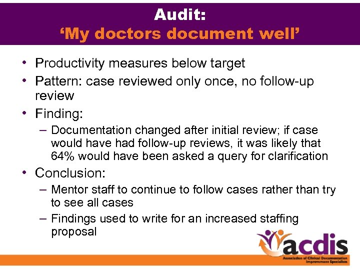 Audit: 'My doctors document well' • Productivity measures below target • Pattern: case reviewed