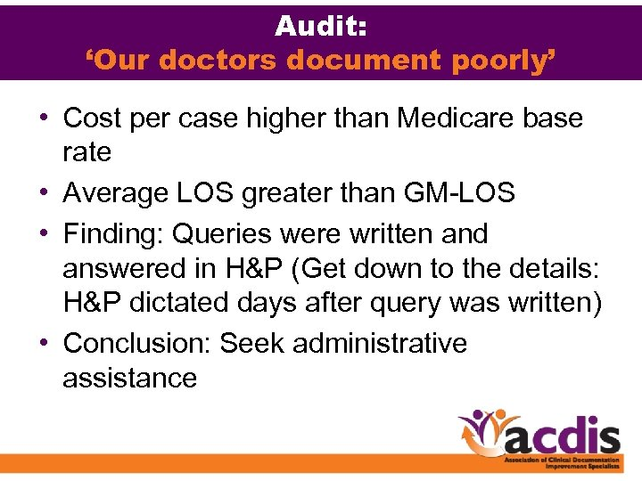 Audit: 'Our doctors document poorly' • Cost per case higher than Medicare base rate