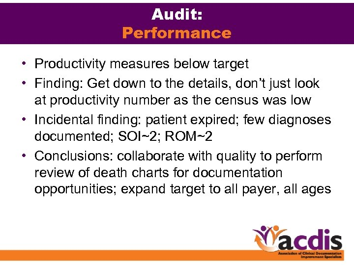 Audit: Performance • Productivity measures below target • Finding: Get down to the details,