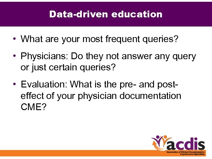 Data-driven education • What are your most frequent queries? • Physicians: Do they not