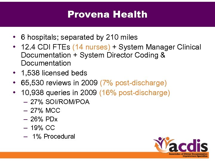 Provena Health • 6 hospitals; separated by 210 miles • 12. 4 CDI FTEs