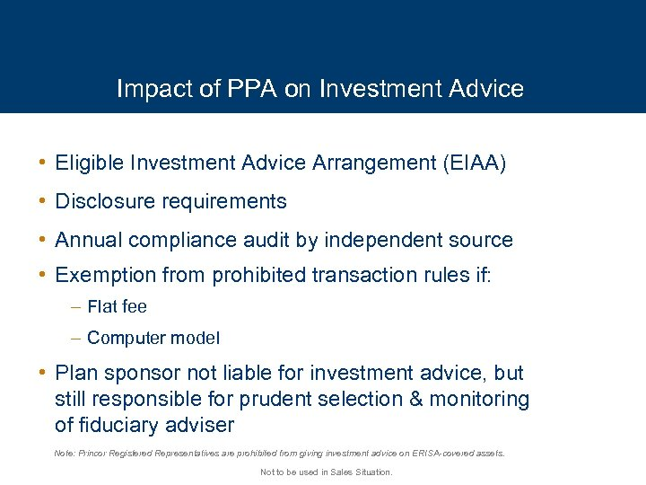 Impact of PPA on Investment Advice • Eligible Investment Advice Arrangement (EIAA) • Disclosure