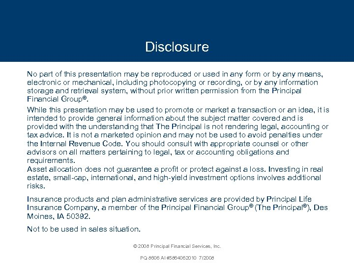 Disclosure No part of this presentation may be reproduced or used in any form