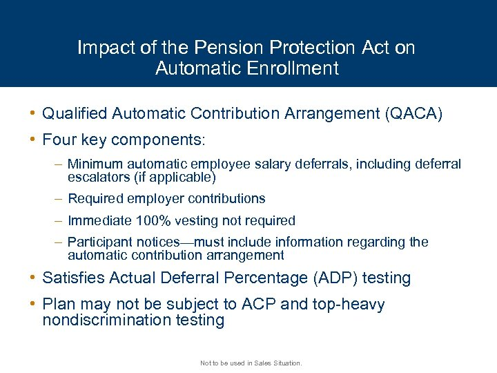 Impact of the Pension Protection Act on Automatic Enrollment • Qualified Automatic Contribution Arrangement
