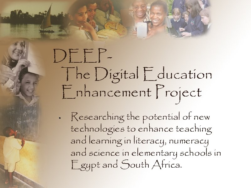 DEEPThe Digital Education Enhancement Project Researching the potential of new technologies to enhance teaching