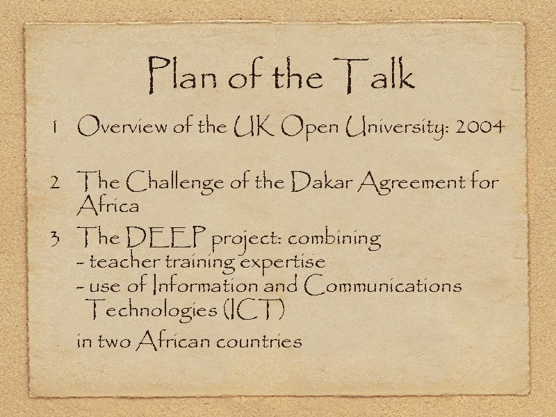 Plan of the Talk 1 Overview of the UK Open University: 2004 2 The