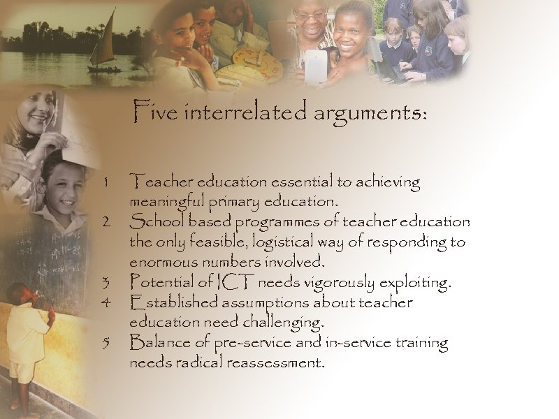 Five interrelated arguments: 1 2 3 4 5 Teacher education essential to achieving meaningful