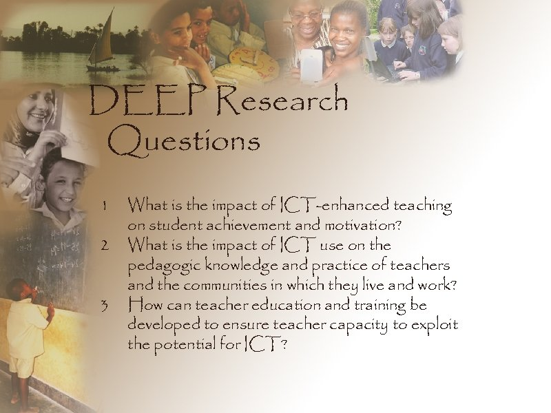 DEEP Research Questions 1 2 3 What is the impact of ICT-enhanced teaching on