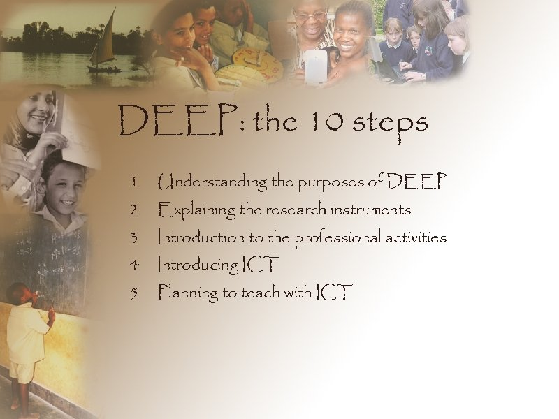 DEEP: the 10 steps 1 Understanding the purposes of DEEP 2 Explaining the research