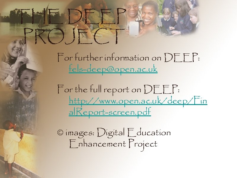 THE DEEP PROJECT For further information on DEEP: fels-deep@open. ac. uk For the full