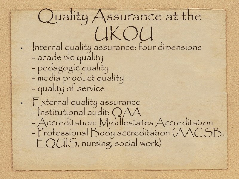 Quality Assurance at the UKOU Internal quality assurance: four dimensions - academic quality -