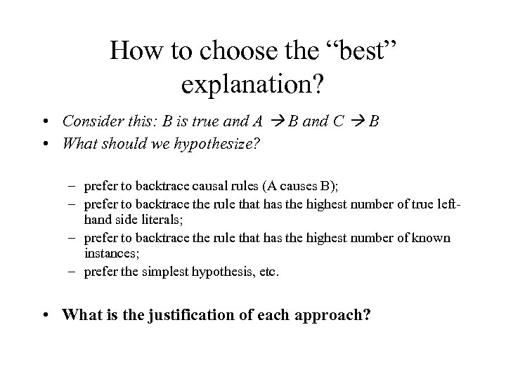 """How to choose the """"best"""" explanation? • Consider this: B is true and A"""