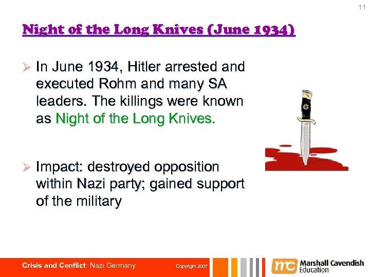 11 Night of the Long Knives (June 1934) Ø In June 1934, Hitler arrested
