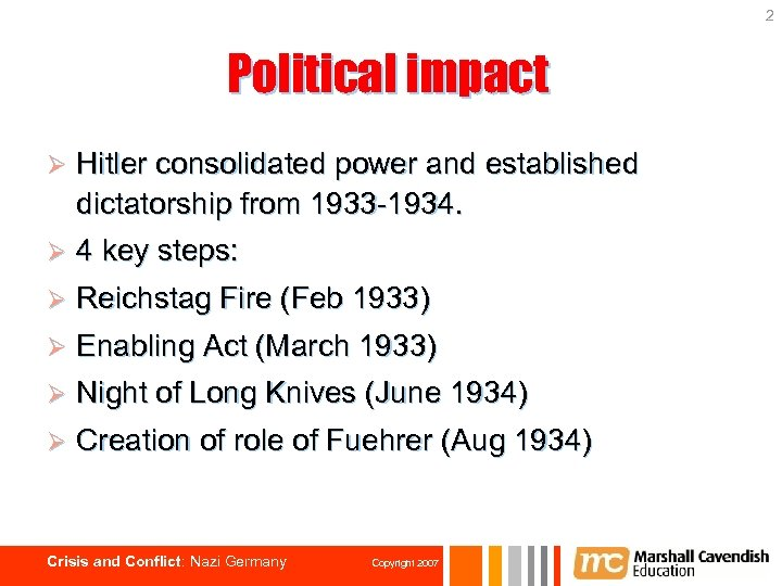 2 Political impact Ø Hitler consolidated power and established dictatorship from 1933 -1934. Ø