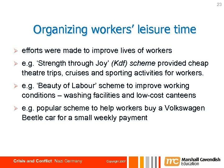 23 Organizing workers' leisure time Ø efforts were made to improve lives of workers