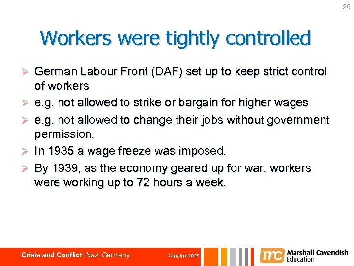 26 Workers were tightly controlled Ø Ø Ø German Labour Front (DAF) set up
