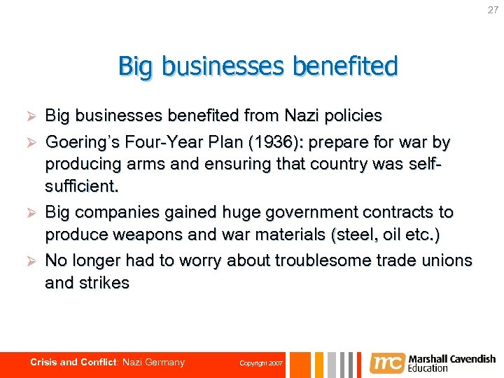 27 Big businesses benefited from Nazi policies Ø Goering's Four-Year Plan (1936): prepare for