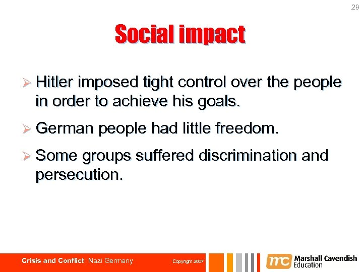 29 Social impact Ø Hitler imposed tight control over the people in order to