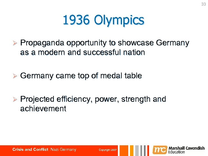 33 1936 Olympics Ø Propaganda opportunity to showcase Germany as a modern and successful